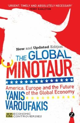 The Global Minotaur America Europe And The Future Of The Global Economy by Gianns Baruphaks