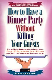 Cover of: How to have a dinner party without killing your guests by Janice Kenyon