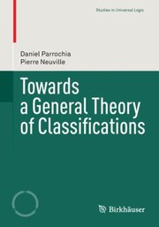 Cover of: Towards A General Theory Of Classifications | Daniel Parrochia