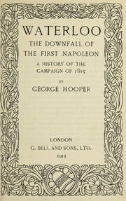 Cover of: Waterloo, the downfall of the first Napoleon | Hooper, George