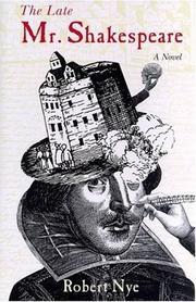 Cover of: Late Mr Shakespeare by Robert Nye