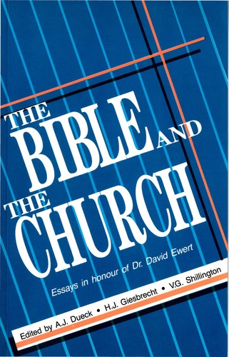 The Bible and the Church by A.J. Dueck, H.J. Giesbrecht, V.G. Shillington, eds.