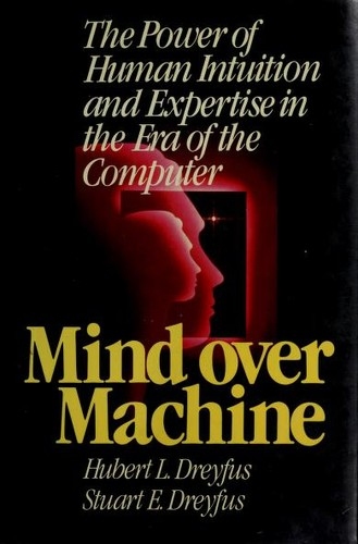 Mind Over Machine by Hubert L. Dreyfus