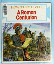 Cover of: A Roman centurion | Ross, Stewart.