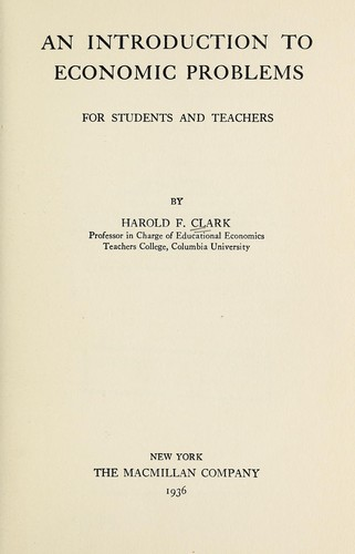 An introduction to economic problems for students and teachers by Harold F. Clark