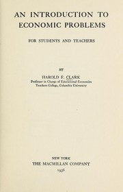 Cover of: An introduction to economic problems for students and teachers | Harold F. Clark