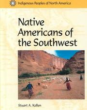 Cover of: Indigenous Peoples of North America - Native Americans of the Southwest (Indigenous Peoples of North America) | Stuart A. Kallen