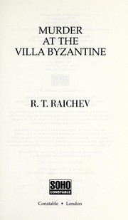Cover of: Murder at the Villa Byzantine | R. T. Raichev