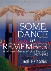 Cover of: Some dance to remember by Jack Fritscher