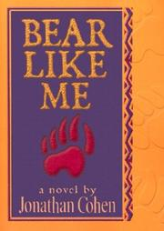 Cover of: Bear like me | Cohen, Jonathan