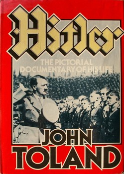Hitler, the pictorial documentary of his life by John Willard Toland