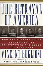 Cover of: The betrayal of America by Vincent Bugliosi