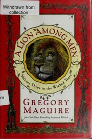 Cover of: A Lion Among Men | Gregory Maguire