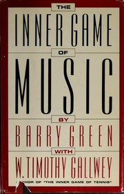 Cover of: The inner game of music | Barry Green