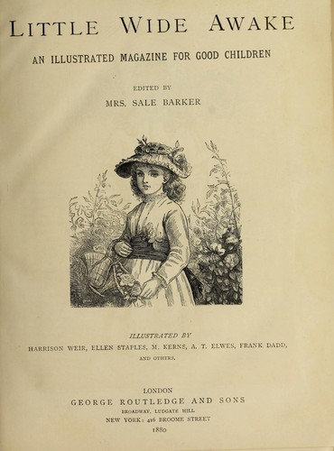 Little wide awake by Ernest Henry Griset, Barker, Sale Mrs, Harrison Weir, Ellen Staples, Miriam Kerns, Alfred Thomas Elwes, Frank Dadd, Kate Greenaway