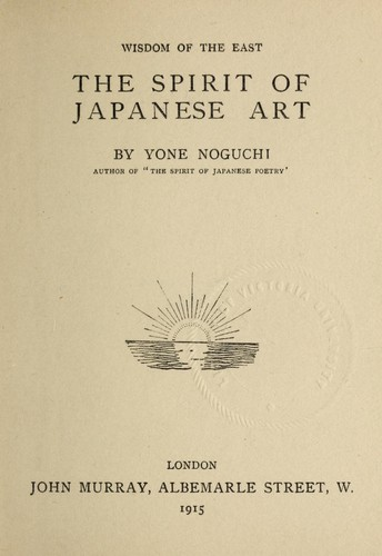 The spirit of Japanese art by Yoné Noguchi