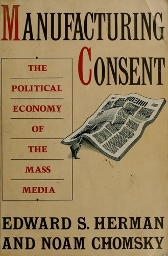 Manufacturing consent by Edward S. Herman, Noam Chomsky