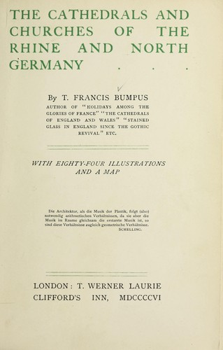 The cathedrals and churches of the Rhine and north Germany by T. Francis Bumpus