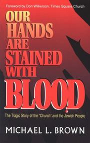 Cover of: Our hands are stained with blood | Michael L. Brown