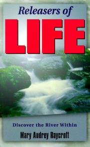 Cover of: Releasers of life | Mary Audrey Raycroft