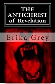 Cover of: The Antichrist of Revelation by Erika Grey