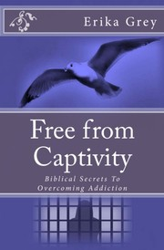 Cover of: Free From Captivity by Erika Grey