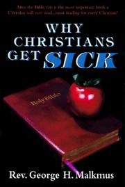 Cover of: Why Christians Get Sick by George H. Malkmus