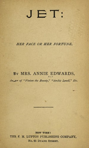 Jet: her face or her fortune by Annie Edwards
