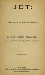 Cover of: Jet: her face or her fortune | Annie Edwards