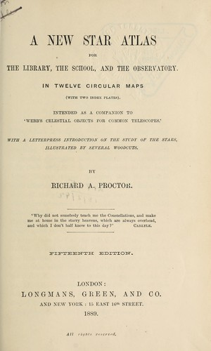 A new Star atlas for the library, the school and the observatory by Richard A. Proctor
