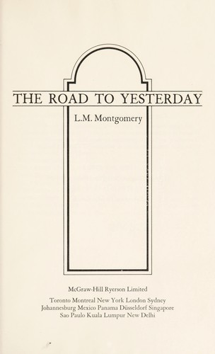 The road to yesterday by Lucy Maud Montgomery