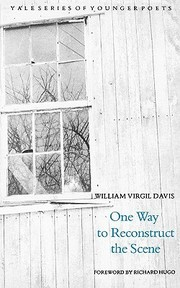 Cover of: One Way to Reconstruct the Scene (Yale Series of Younger Poets) by William Virgil Davis