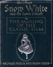 Cover of: Walt Disney's Snow White and the Seven Dwarfs & The Making of the Classic Film | Richard Holliss