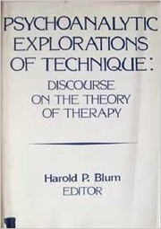 Cover of: Psychoanalytic Explorations of Technique | Harold P. Blum