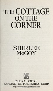 Cover of: The cottage on the corner | Shirlee McCoy