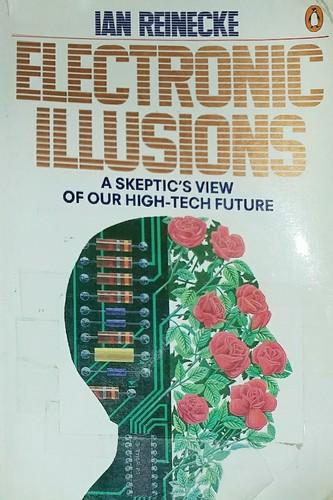 Electronic illusions by Ian Reinecke