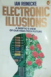 Cover of: Electronic illusions | Ian Reinecke