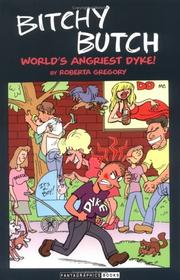 Cover of: Bitchy Butch (World's Angriest Dyke) (Fantagraphics) | Roberta Gregory