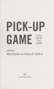 Cover of: Pick-up game by Marc Aronson, Smith, Charles R. Jr