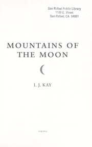 Cover of: Mountains of the moon | I. J. Kay