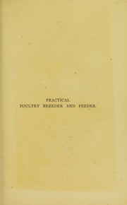 Cover of: Practical poultry breeder and feeder, or, How to make poultry pay | Cook, William