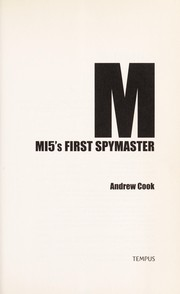 Cover of: M: MI5'S FIRST SPYMASTER | Andrew Cook