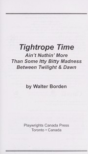 Cover of: Tightrope time : ain't nuttin' more than some itty bitty madness between twilight & dawn |
