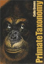 Cover of: PRIMATE TAXONOMY | Groves C
