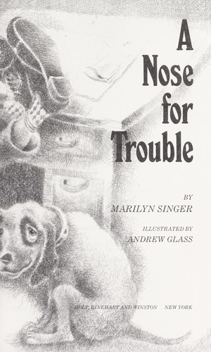 A nose for trouble by Marilyn Singer