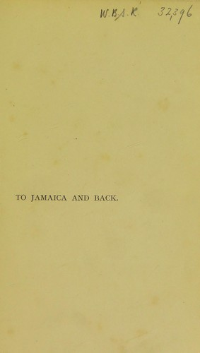 To Jamaica and Back by Scott, James Sibbald David, bart. (Sir)