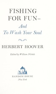 Cover of: Fishing for fun--and to wash your soul | Herbert Clark Hoover - President of the USA (1929-1933)
