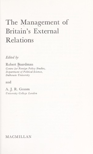 The management of Britain's external relations by Robert Boardman