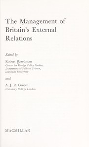 Cover of: The management of Britain's external relations | Robert Boardman
