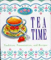 Cover of: Tea Time/Tradition, Presentation, and Recipes by M. Dalton King